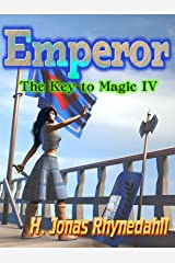Emperor (The Key to Magic Book 4) Kindle Edition