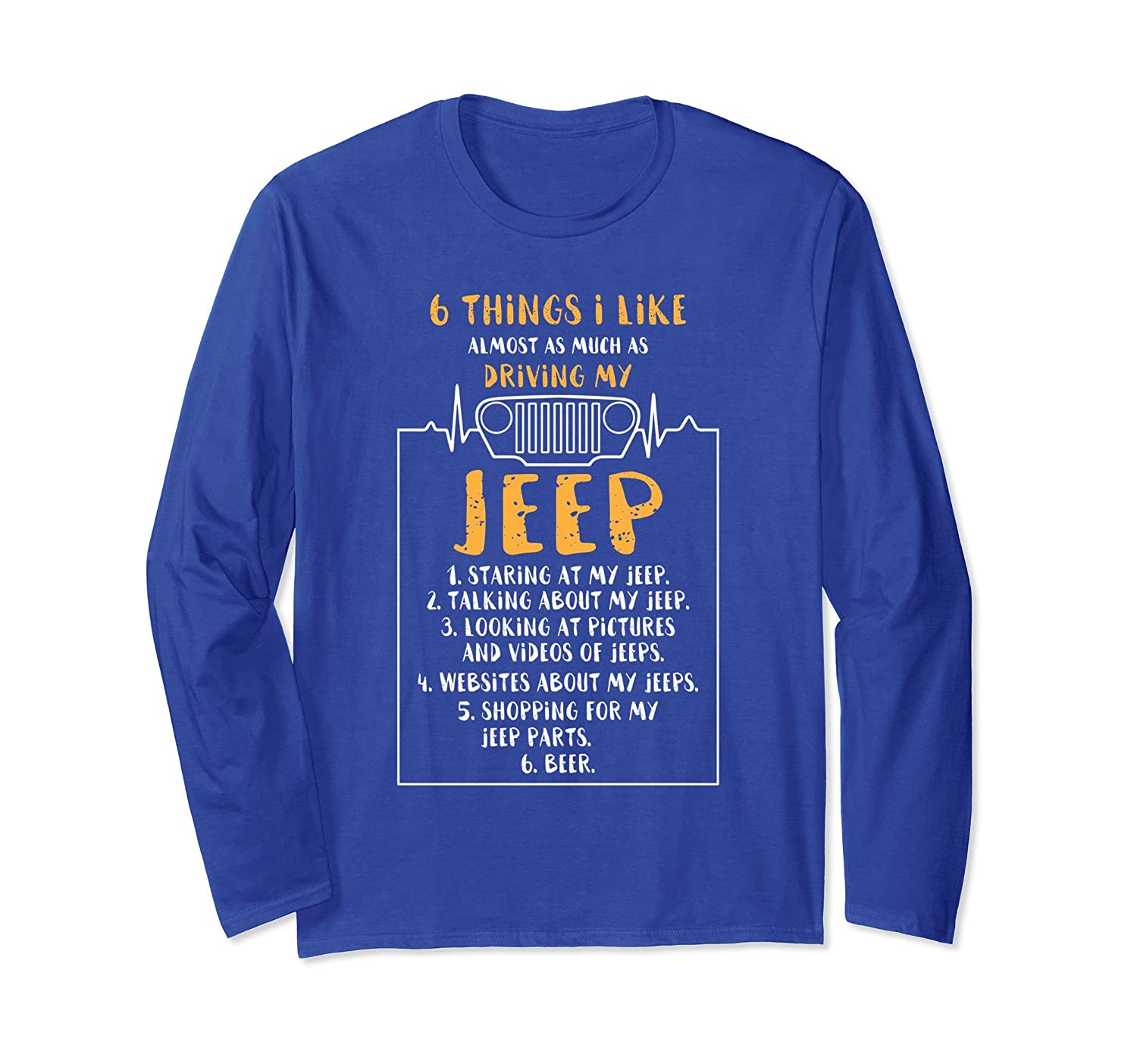 6 THINGS I LIKE DRIVING MY JEEP gift offroad Long Sleeve-alottee gift