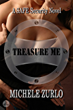 Treasure Me (A SAFE Security Novel Book 1)