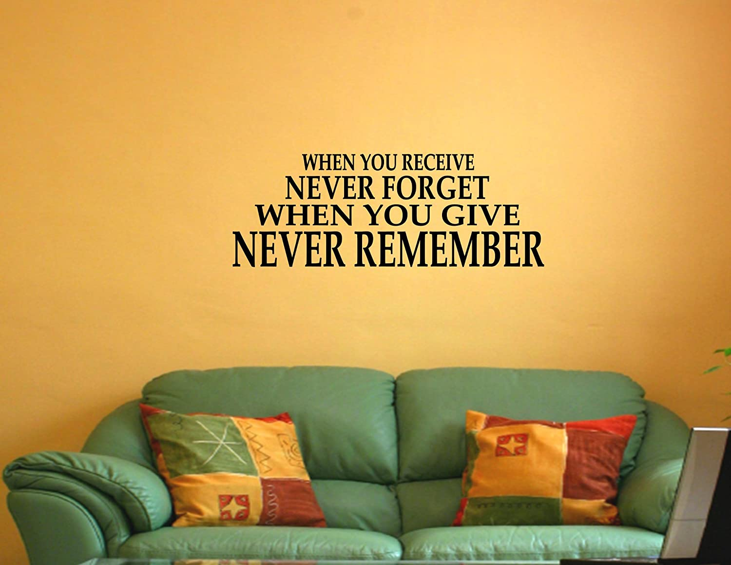 Amazon.com: WHEN YOU RECEIVE NEVER FORGET WHEN YOU GIVE NEVER ...