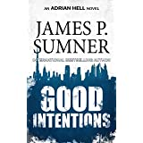 Good Intentions: A Thriller (Adrian Hell Book 6)
