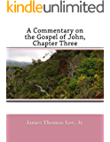 A Commentary on the Gospel of John, Chapter Three