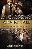 A Fairy Tale: Die Suche nach dem blauen Herz (German Edition)