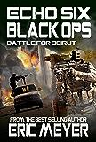 Echo Six: Black Ops - Battle for Beirut