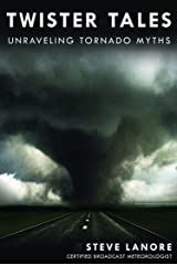 Twister Tales: Unraveling Tornado Myths Kindle Edition