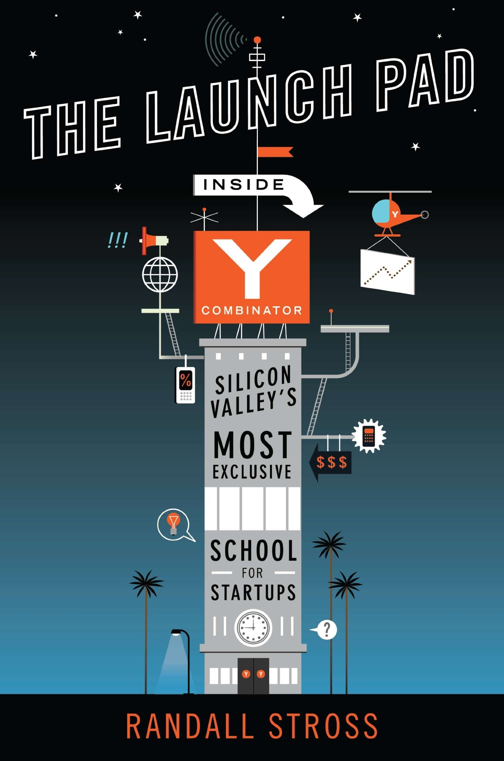 Download The Launch Pad: Inside Y Combinator, Silicon Valley's Most Exclusive School for Startups pdf epub