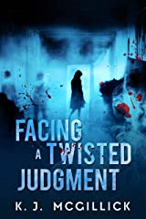 Facing A Twisted Judgment (Lies and Misdirection Book 2) Kindle Edition