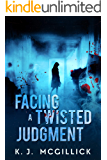 Facing A Twisted Judgment (Lies and Misdirection Book 2) (English Edition)