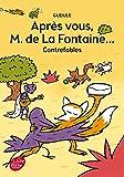 Après vous, M. de La Fontaine.