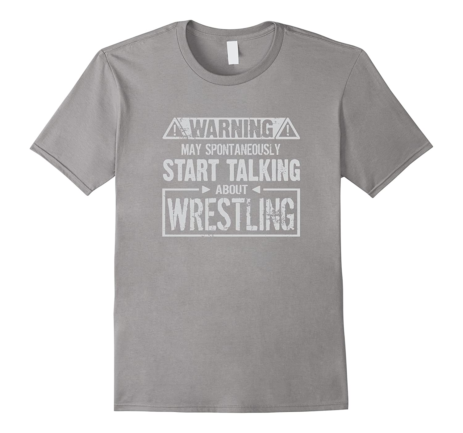 Warning! May Start Talking About Wrestling T-Shirt-TH