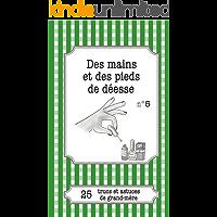 Des mains et des pieds de déesse: 25 trucs et astuces de grand-mère (French Edition)