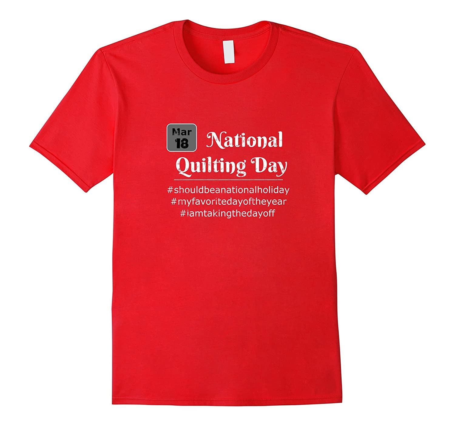 Mar 18 National Quilting Day - Funny obscure gift t-shirt-Vaci