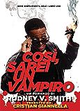 COSÌ, SAREI UN VAMPIRO (INSEGUENDO IL SOLE Vol. 1)