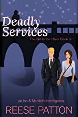 Deadly Services: An Ian & Merideth Investigation (The Girl in the River Book 2) Kindle Edition