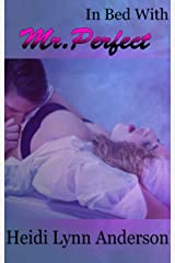 In Bed with Mr. Perfect Kindle Edition