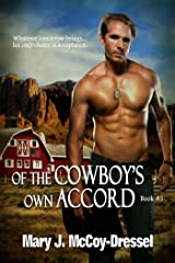 Of the Cowboy's Own Accord (Double Dutch Ranch Series: Love at First Sight Book 3) Kindle Edition
