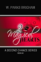 Two Magical Hearts (A Second Chance Series Book 3) Kindle Edition