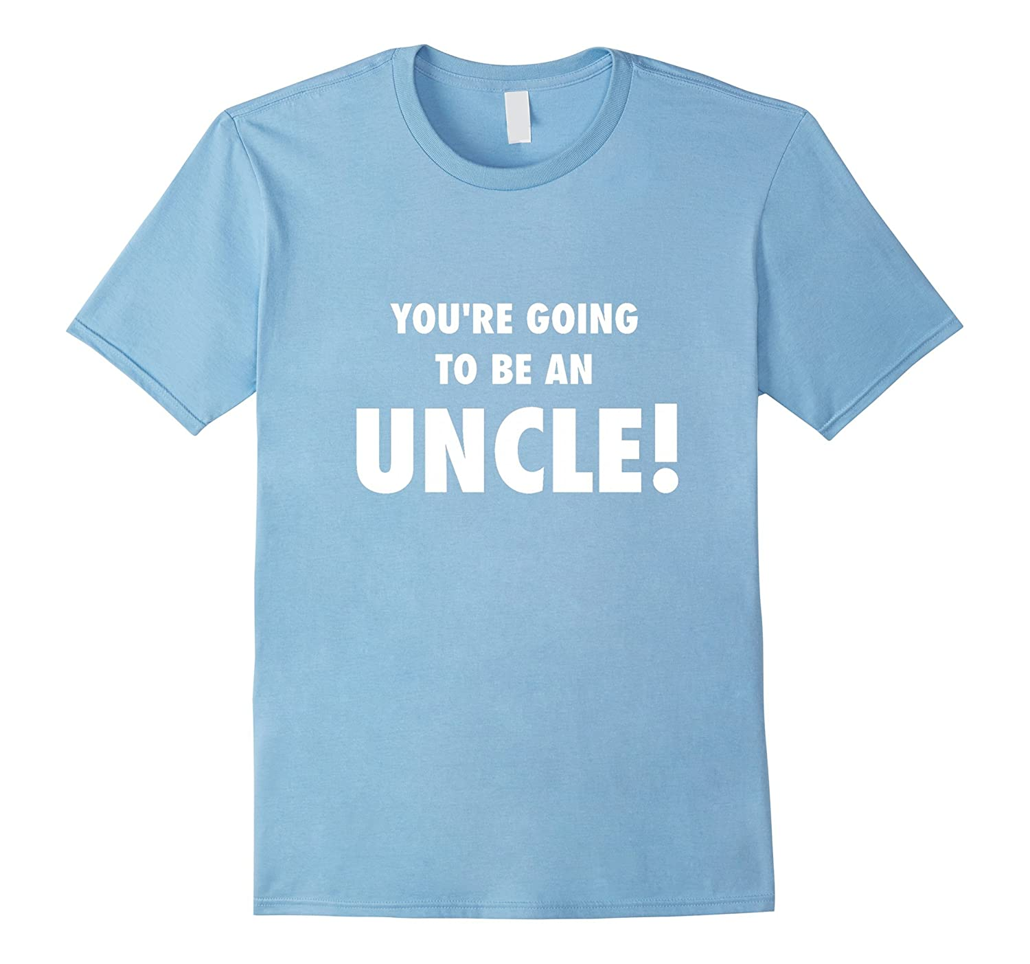 You're Going to be an UNCLE! Shirt for Expectant Parents-TH