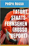 Tatort Staatsfernsehen (Rosso Report) (uno7 FLAMINGO 1)