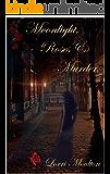 Moonlight, Roses & Murder (A Suspense Fantasy Series Book 1)
