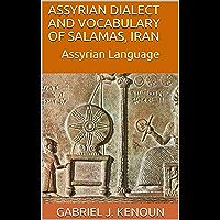 Assyrian Dialect and Vocabulary of Salamas, Iran: Assyrian language (English Edition)