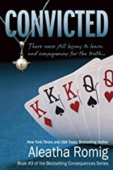 Convicted: Book 3 of the Consequences Series Kindle Edition
