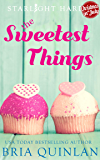 The Sweetest Things: A Quirky Small Town Romance (Starlight Harbor Book 1)