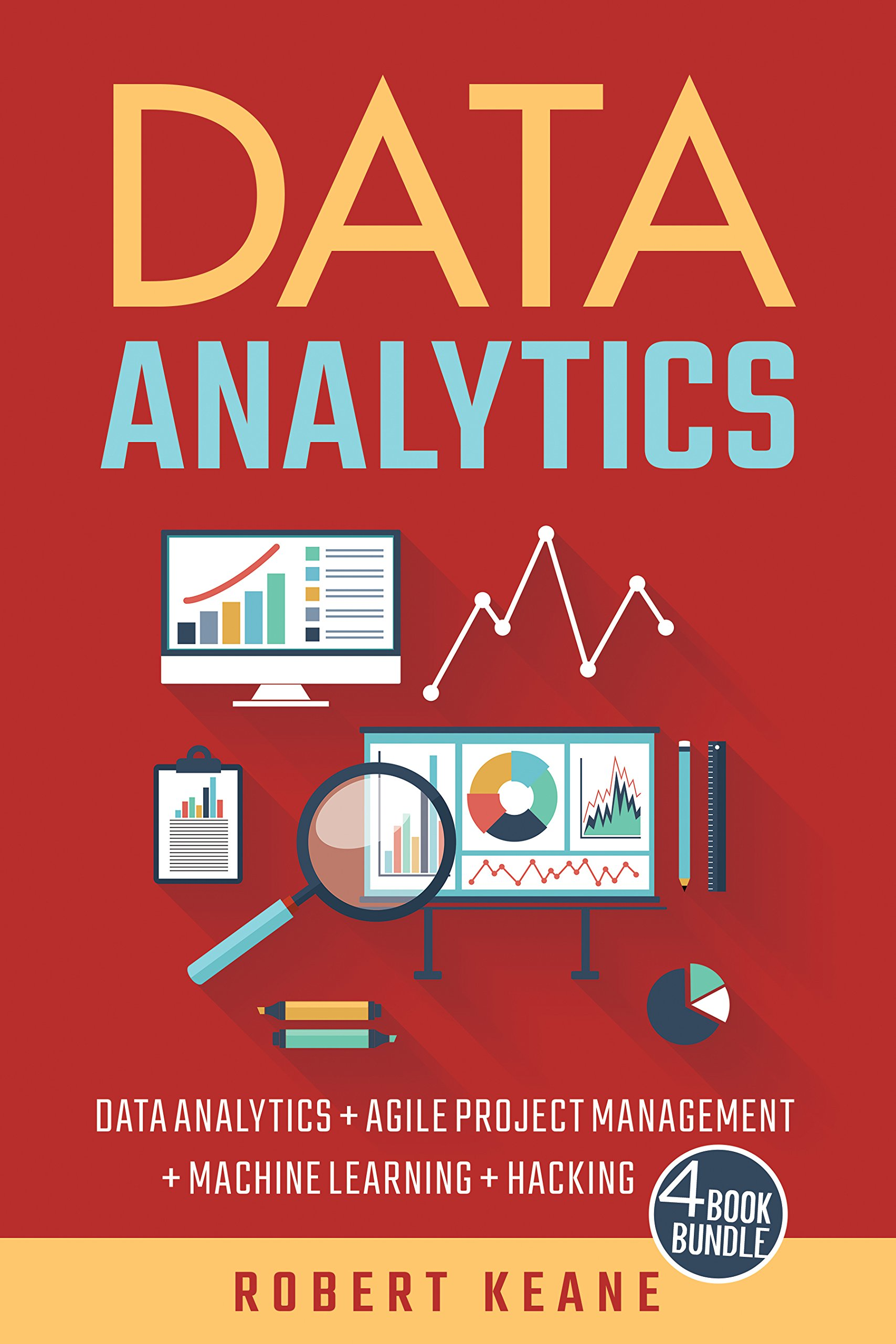Data Analytics  This Book Includes   Data Analytics AND Agile Project Management AND Machine Learning AND Hacking   A Four Book Bundle  English Edition