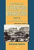 História da Literatura Brasileira - Vol. 3: Desvairismo e Tendências Contemporâneas: Volume 3