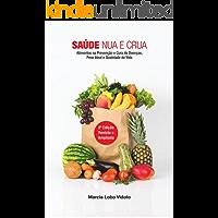Saúde Nua e Crua: Alimentos Na Prevenção e Cura de Doenças, Peso Ideal e Qualidade de Vida