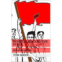 Syndicalism and the State: And other writings