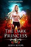 The Dark Princess: An Urban Fantasy Action Adventure (Alison Brownstone Book 6) (English Edition)
