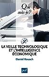 La veille technologique et l'intelligence économique: « Que sais-je ? » n° 3086