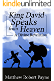King David Speaks from Heaven: A Divine Revelation