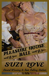 Pleasure House Ball: Book 3 Irresistible Aristocrats Series