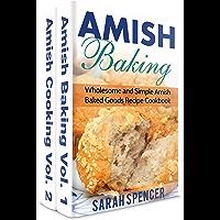 Amish Baking and Amish Cooking Box Set: Wholesome and Simple Amish Cooking and Baking Recipes (English Edition)