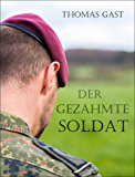 Der gezähmte Soldat (German Edition)