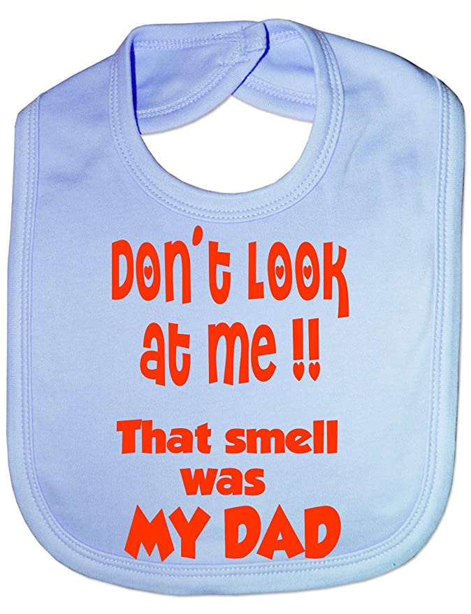 """Lustiges Lätzchen, """"Dont Look At Me That Smell Was My Dad"""
