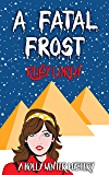 A Fatal Frost (Holly Winter Cozy Mystery Series Book 2)