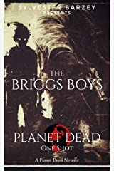 Planet Dead One Shot: The Briggs Boys (A Post-Apocalyptic Zombie Horror) Kindle Edition
