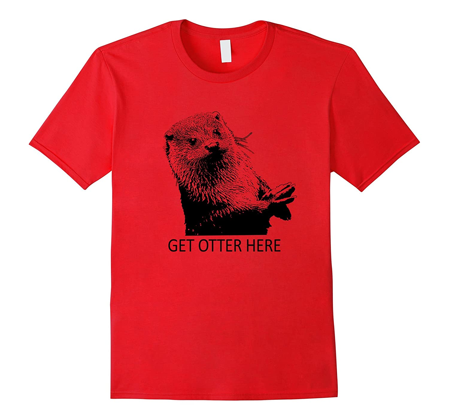 "11cabccf82 Get Otter Here ""Get Outta Here"" Tshirt – Fun Puns-CL – Colamaga"