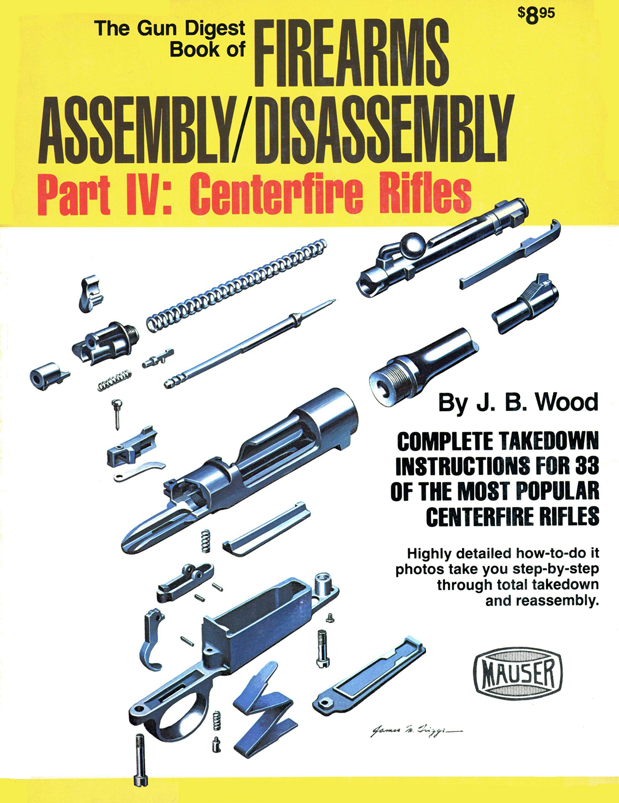 The Gun Digest Book of Firearms Assembly/Disassembly Part IV