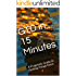 GTD in 15 Minutes: A Pragmatic Guide to Getting Things Done