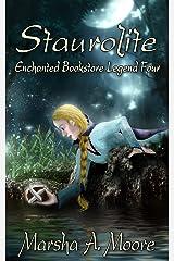 Staurolite: Enchanted Bookstore Legend Four (an Epic Fantasy Romance) (Enchanted Bookstore Legends Book 4) Kindle Edition