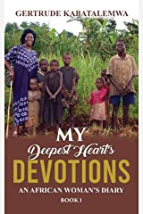 My Deepest Heart's Devotions: An African Woman's Diary - Book 1 Kindle Edition