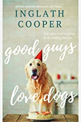 Good Guys Love Dogs: A Small Town Romance Kindle Edition