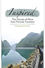 Inspired: The Stories of Nine Solo Female Travelers Kindle Edition