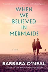 When We Believed in Mermaids: A Novel Kindle Edition
