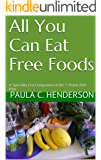 All You Can Eat Free Foods: A Specialty List Companion of the 5 Points Diet Plan