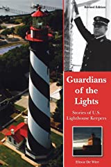 Guardians of the Lights: Stories of U.S. Lighthouse Keepers Paperback